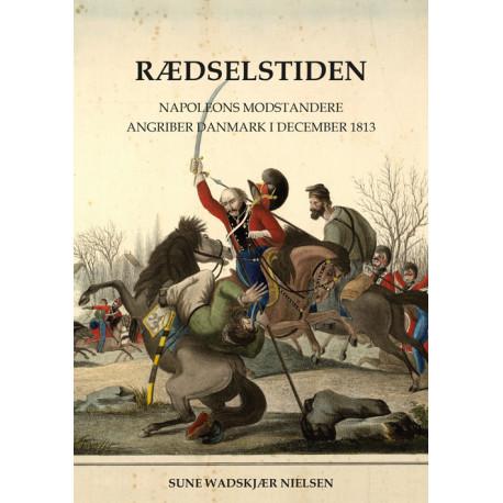 Rædselstiden: Napoleons modstandere angriber Danmark i december 1813