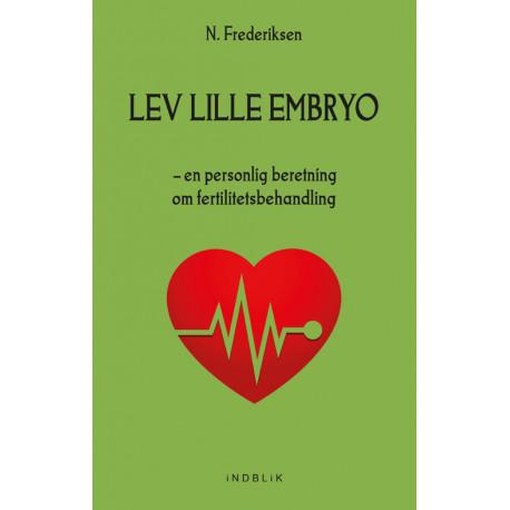Lev lille embryo: en personlig beretning om fertilitetsbehandling