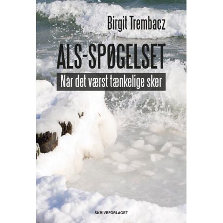ALS-spøgelset: Når det værst tænkelige sker