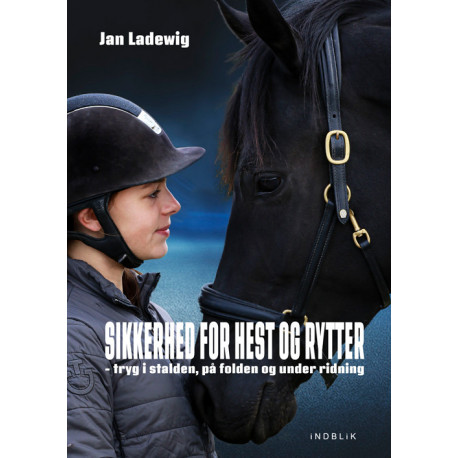 Sikkerhed for hest og rytter: tryg i stalden, på folden og under ridning