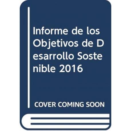 Informe de los Objetivos de Desarrollo Sostenible 2016