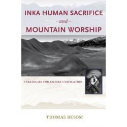 Inka Human Sacrifice and Mountain Worship: Strategies for Empire Unification