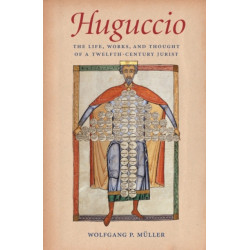 Huguccio: The Life, Works, and Thought of a Twelfth-Century Jurist