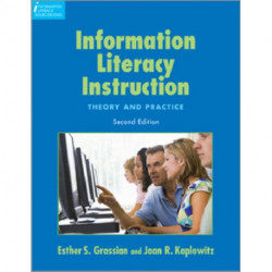 Information Literacy Instruction: Theory and Practice
