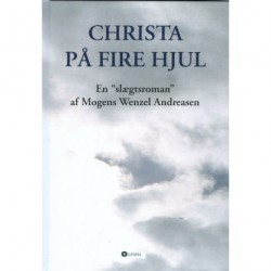 Christa på fire hjul: En slægtsroman
