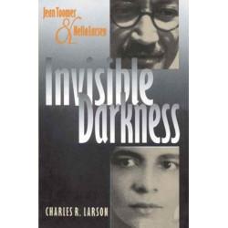 Invisible Darkness: Jean Toomer & Nella Larsen