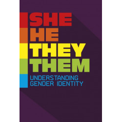 She/He/They/Them: Understanding Gender Identity