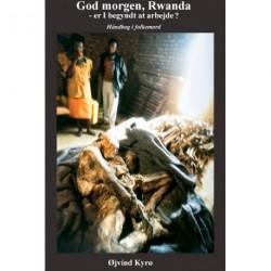 God morgen, Rwanda - er I begyndt at arbejde : Håndbog i folkemord