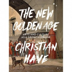 The New Golden Age: Arts and Culture as a Growth Engine