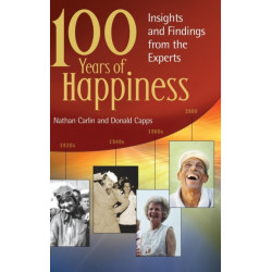 100 Years of Happiness: Insights and Findings from the Experts
