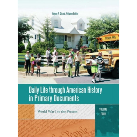 Daily Life through American History in Primary Documents [4 volumes]