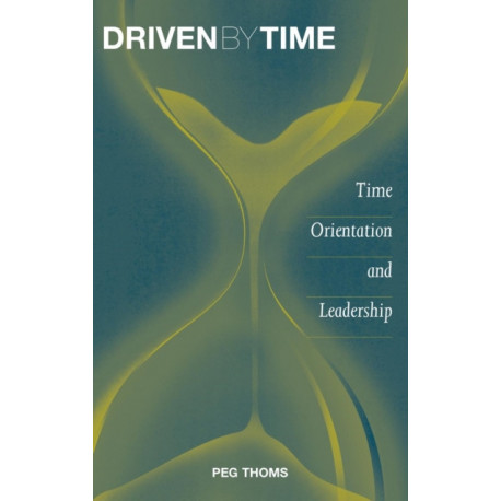 Driven by Time: Time Orientation and Leadership