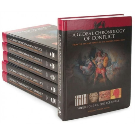A Global Chronology of Conflict [6 volumes]: From the Ancient World to the Modern Middle East