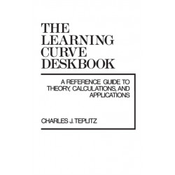 The Learning Curve Deskbook: A Reference Guide to Theory, Calculations, and Applications