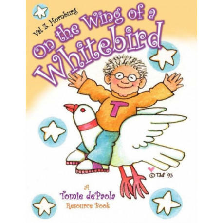 On the Wing of a Whitebird: A Tomie dePaola Resource Book