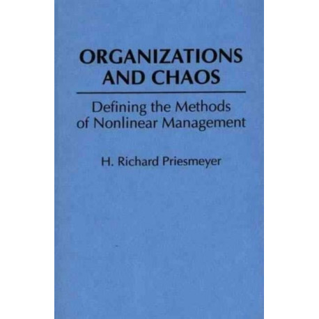 Organizations and Chaos: Defining the Methods of Nonlinear Management