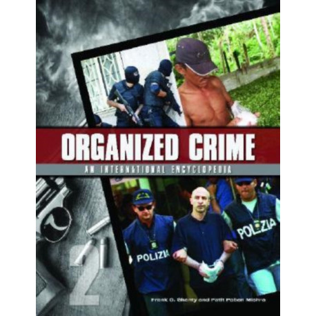 Organized Crime [2 volumes]: From Trafficking to Terrorism