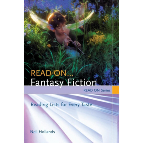 Read On...Fantasy Fiction: Reading Lists for Every Taste