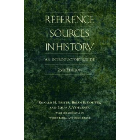 Reference Sources in History: An Introductory Guide, 2nd Edition