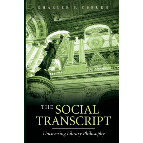 The Social Transcript: Uncovering Library Philosophy