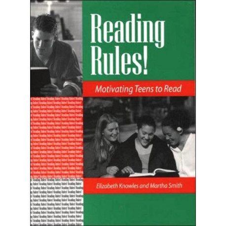 Reading Rules!: Motivating Teens to Read