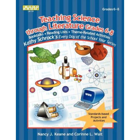 Teaching Science Through Literature, Grades 6-8