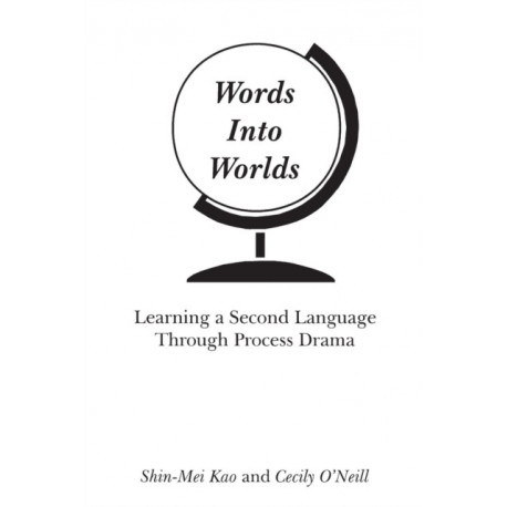Words Into Worlds: Learning a Second Language Through Process Drama