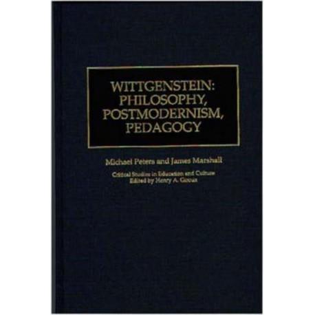 Wittgenstein: Philosophy, Postmodernism, Pedagogy