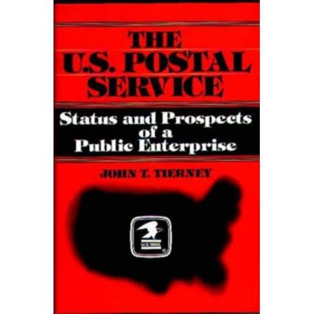 The U.S. Postal Service: Status and Prospects of a Public Enterprise