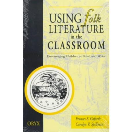 Using Folk Literature in the Classroom: Encouraging Children to Read & Write