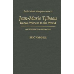 Jean-Marie Tjibaou, Kanak Witness to the World: An Intellectual Biography