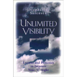 """Unlimited Visibility: Lessons and Processes to Improve Your """"I"""" Sight"""