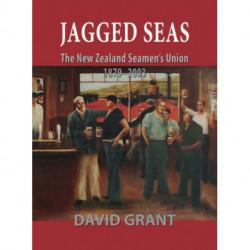 Jagged Seas: the New Zealand Seamen's Union 1879 - 2003