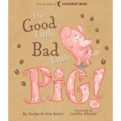 Good Little Bad Little Pig!