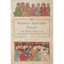 101 Middle Eastern Tales and Their Impact on Western Oral Tradition