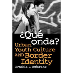 yQue Onda?: Urban Youth Culture and Border Identity