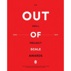 Out of Scale: AIA Small Project Awards 2005-2014