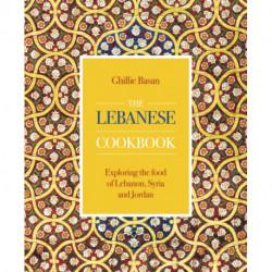 The Lebanese Cookbook: Exploring the food of Lebanon, Syria and Jordan