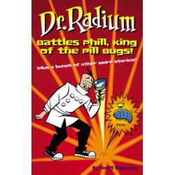 Dr. Radium Battles Phill, King Of The Pill Bugs