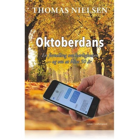 OKTOBERDANS: EN FORTÆLLING OM KÆRLIGHEDEN OG OM AT BLIVE 50 ÅR