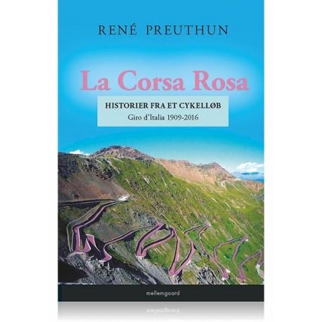 La Corsa Rosa historier fra et cykelløb: Giro d Italia 1909-2016
