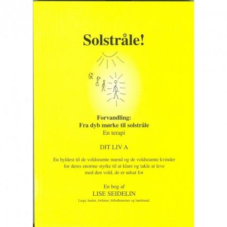 Solstråle C: Forvandling: Fra dyb mørke til solstråle En terapi