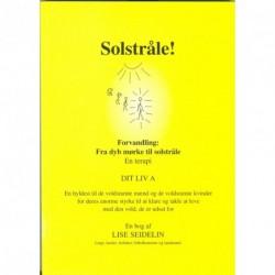 Solstråle A: Forvandling: Fra dyb mørke til solstråle En terapi
