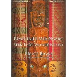 Kimihia Te Mea Ngaro: Seek That Which is Lost