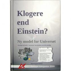 """Klogere end Einstein: ny model for universet - alvorlige fejl fundet i """"mainstream""""-astrofysikkens teoretiske grundlag - intellektuel nedsmeltning eller videnskab på afveje - historien om Big Bang og andre myter - en kritisk gennemgang af """"Videnskaberne o"""