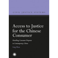 Access to Justice for the Chinese Consumer: Handling Consumer Disputes in Contemporary China