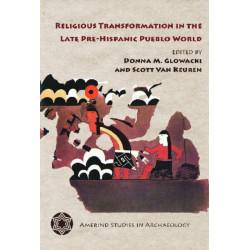 Religious Transformation in the Late Pre-Hispanic Pueblo World