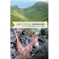 Restoring Paradise: Rethinking and Rebuilding Nature in Hawai'i
