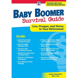 Baby Boomer Survival Guide, Second: Live, Prosper, and Thrive in Your Retirement