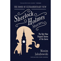 The Book of Extraordinary New Sherlock Holmes Stories: The Best New Original Stores of the Genre (Detective Mystery Book, Gift for Crime Lovers)